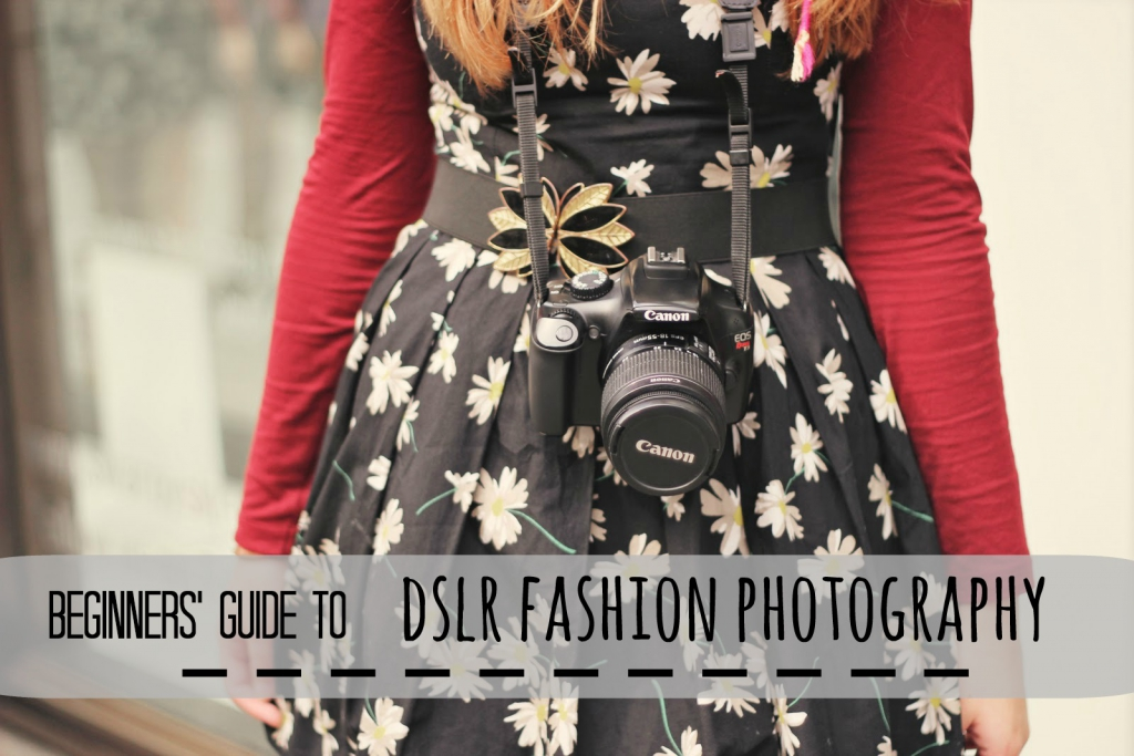 Beginners guide to DSLR fashion photography