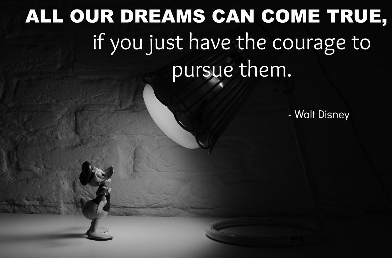 Walt Disney Quote All Our Dreams