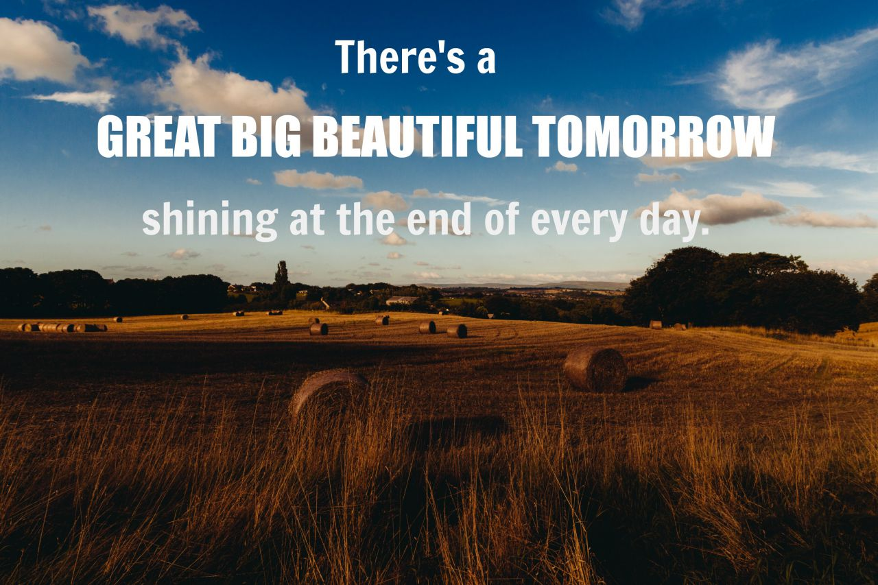 great big beautiful tomorrow
