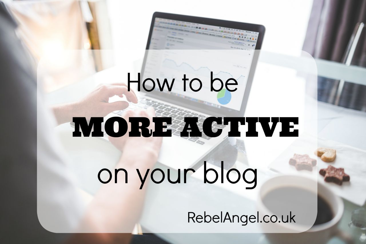 how to be more active on your blog