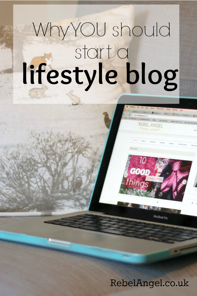 Why YOU should start a lifestyle blog