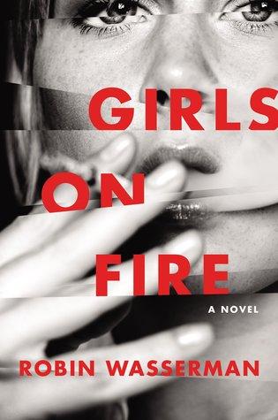 Girls on Fire by Robin Wasserman review
