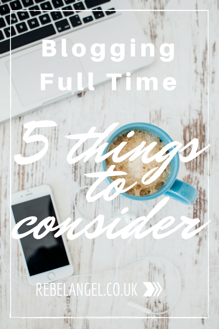 Blogging Full Time - 5 things to consider