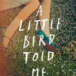 A Little Bird Told Me by Marianne Holmes review